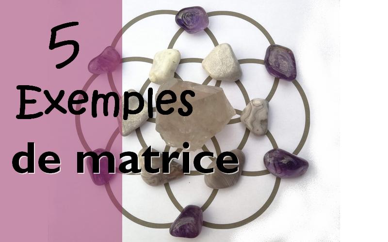 exemple matrice cristaux